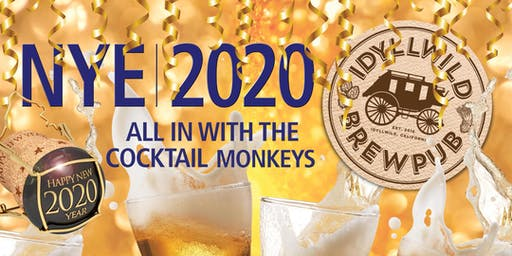Idyllwild Brewpub NYE 2019 Party - ALL IN w/The Cocktail Monkeys