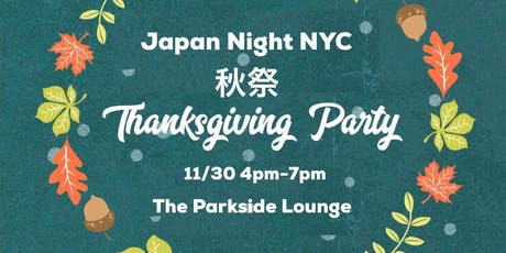 Japan Night NYC -Thanksgiving Party 2019- tickets
