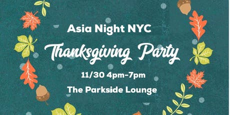 Asia Night NYC -Thanksgiving Party 2019- tickets