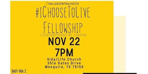 #iChooseToLive Fellowship