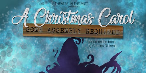 A Christmas Carol: Some Assembly Required presented by Theatre in the Mist