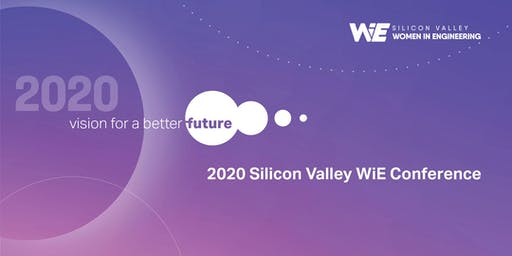 2020 Silicon Valley Women in Engineering Conference