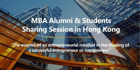 CUHK MBA Alumni & Students Sharing Session in Hong Kong tickets