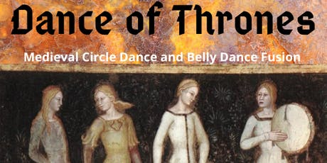 Dance of Thrones - Medieval Belly Dance Fusion class tickets