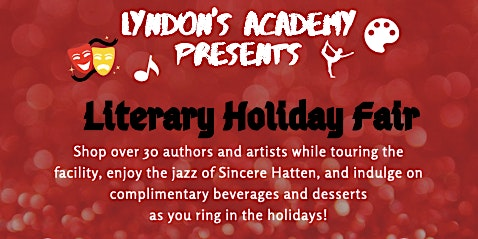Lyndon's Academy of the Arts Literary Open House and Holiday Fair