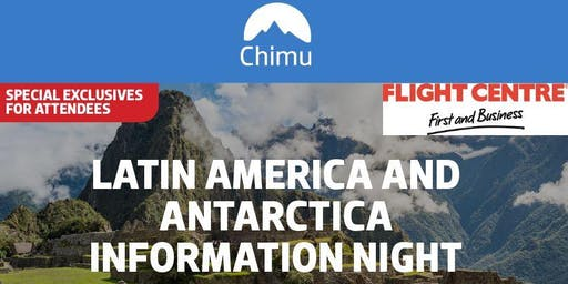 LATIN AMERICA AND ANTARCTICA INFORMATION NIGHT presented by Flight Centre First & Business Queen St