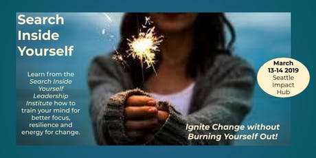 Search Inside Yourself | Igniting Change Without Burning Yourself Out  tickets