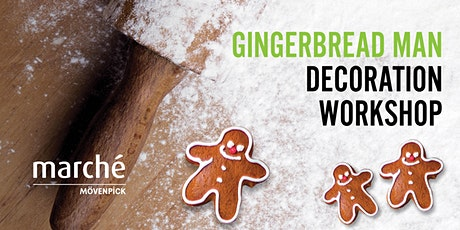 16 DEC GINGERBREAD MAN DECORATION WORKSHOP (Marché Mövenpick 313@somerset) tickets