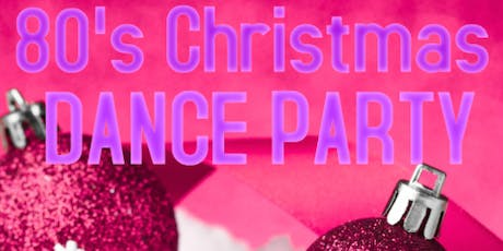 80's Christmas Dance Party tickets
