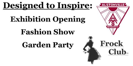 Designed to Inspire - Exhibition Opening, Fashion Show and Garden Party tickets
