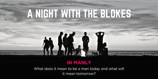 Tomorrow Man - A Night With The Blokes in Manly