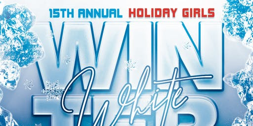 Holiday Girls 15th Annual Winter White Extravaganza
