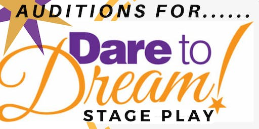 Dare 2 Dream  Stage Play Auditions