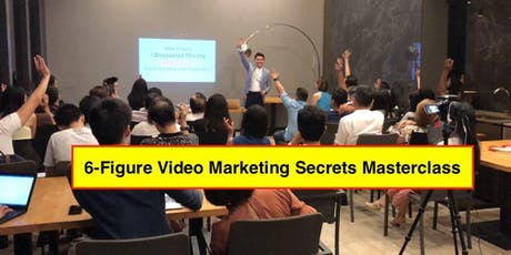 [FREE] 6-Figure Video Marketing Secrets Masterclass By Reeve Yew tickets
