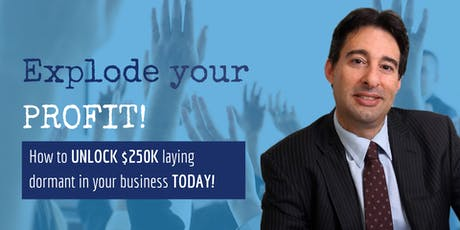 Sydney... Explode your PROFIT!  - An Event By Lifetime Dynamics tickets