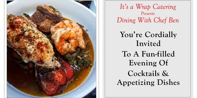 IT'S A WRAP CATERING PRESENTS *DINING WITH CHEF BEN*