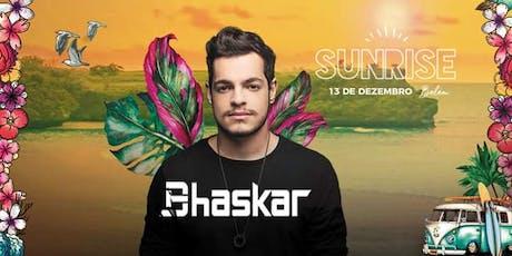 Sunrise ~ Bhaskar ingressos