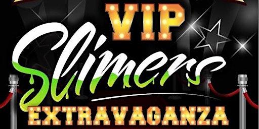 VIP Slimers Extravaganza
