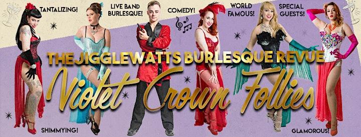 The Jigglewatts Burlesque: Violet Crown Follies! image