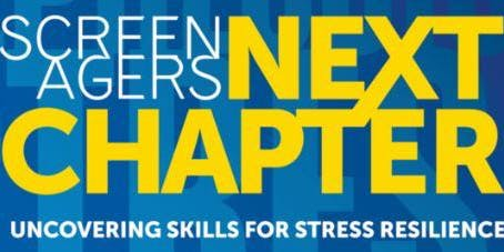 Movie: Screenagers NEXT CHAPTER: Uncovering Skills for Stress Resilience