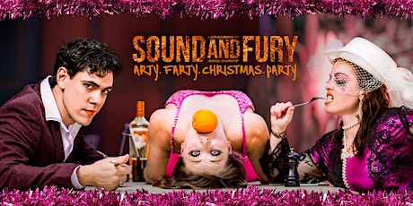 Sound and Fury: Arty. Farty. Christmas. Party. tickets