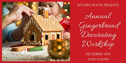 Gingerbread House Workshop / December 14 / 10:00-11:30am