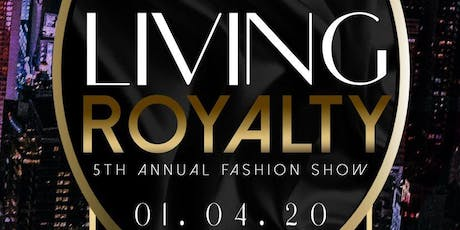 Living Royalty 5th Annual Fashion Show ingressos