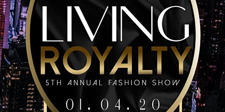 Living Royalty 5th Annual Fashion Show tickets