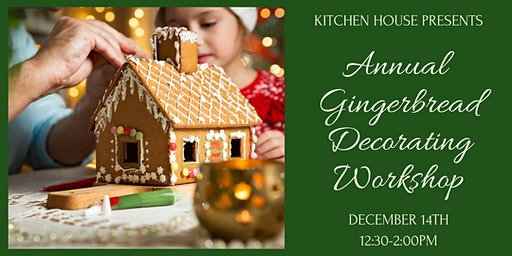 Gingerbread House Workshop / December 14 / 12:30-2:00pm