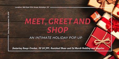 Meet, Greet & Shop: An Intimate Holiday Pop Up tickets