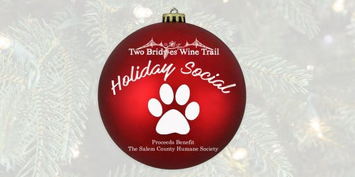 "Two Bridges Wine Trail ""Holiday Social"" (Benefits the Salem County Humane Society)"