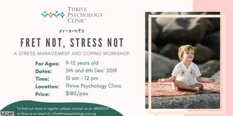 Fret Not, Stress Not: Stress Management & Coping Workshop tickets