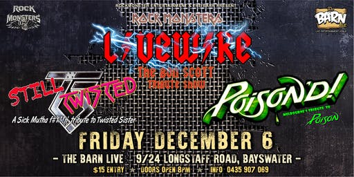 ROCK MONSTERS @ THE BARN LIVE WIRE, STILL TWISTED & POISON'D tribute bands