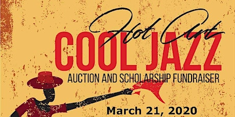 Hot Art, Cool Jazz 2020 ~ Auction and Scholarship Fundraiser tickets