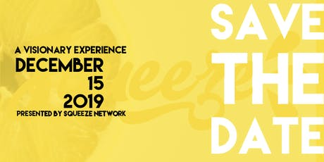 SQUEEZE: A Visionary Experience  2019 - SQZ4 tickets