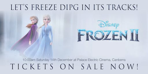 Let's Freeze DIPG in its tracks! Special Frozen II Fundraiser