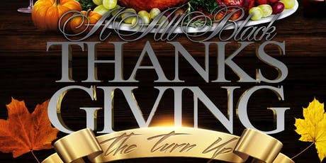 All Black Thanksgiving Turn Up tickets
