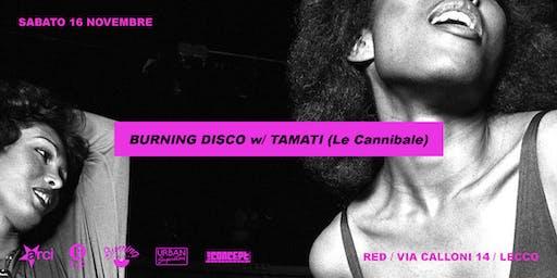 Burning Disco w/ Tamati (Le Cannibale)