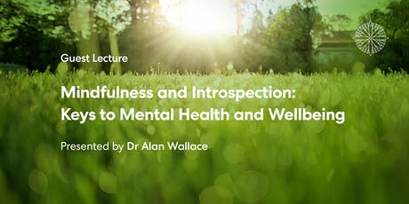 Mindfulness & Introspection: Keys to Mental Health and Wellbeing with Dr Alan Wallace tickets