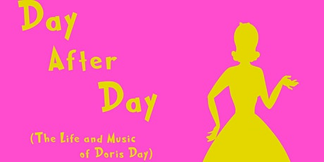 Day After Day (The Life and Music of Doris Day) tickets