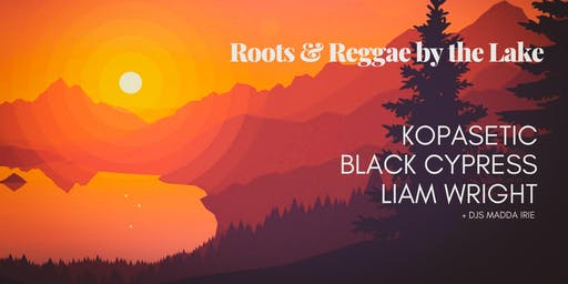 ROOTS + REGGAE by the Lake [Summer Special]