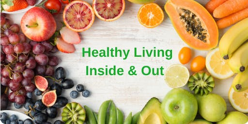 Healthy Living Inside & Out