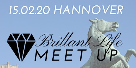 Brillant Life - Meet up! HANNOVER Tickets