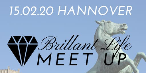 Brillant Life - Meet up! HANNOVER