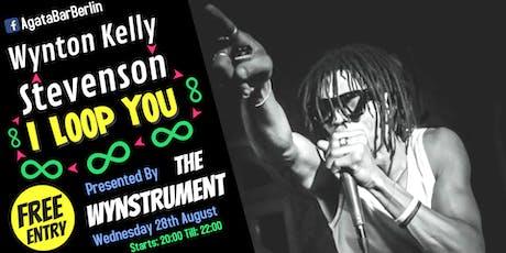 I Loop U - with Wynton Kelly Stevenson presented by The Wynstrument tickets