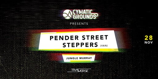 Cymatic Grounds presents: Pender Street Steppers