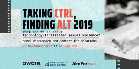 Taking Ctrl, Finding Alt 2019: Technology-Facilitated Sexual Violence in SG tickets