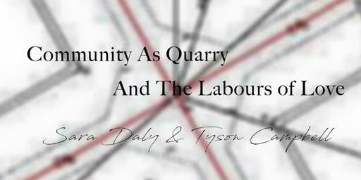 Sara Daly & Tyson Campbell present Community as Quarry & the Labour of Love