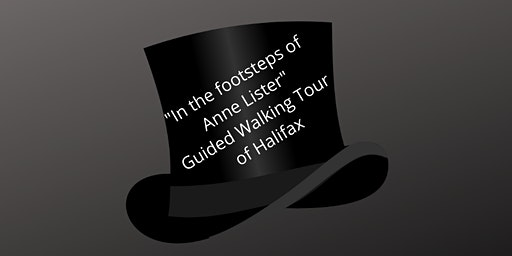 In the footsteps of Anne Lister 3 hour Guided Walking Tour of Halifax