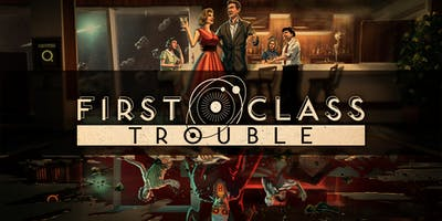 First Class Trouble - Alpha weekend